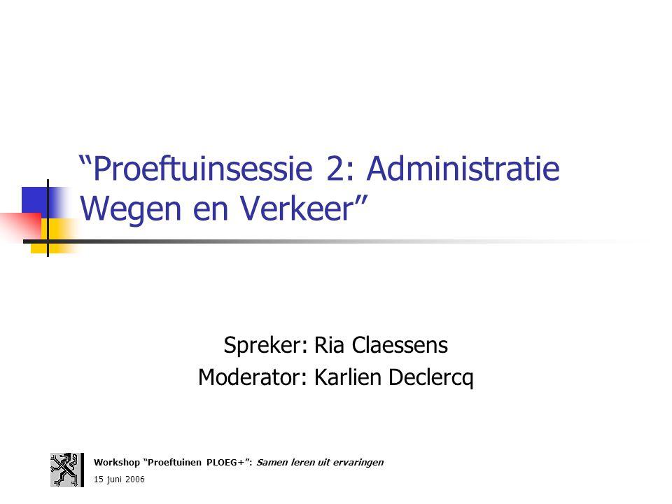 Proeftuinsessie 2: Administratie Wegen en Verkeer