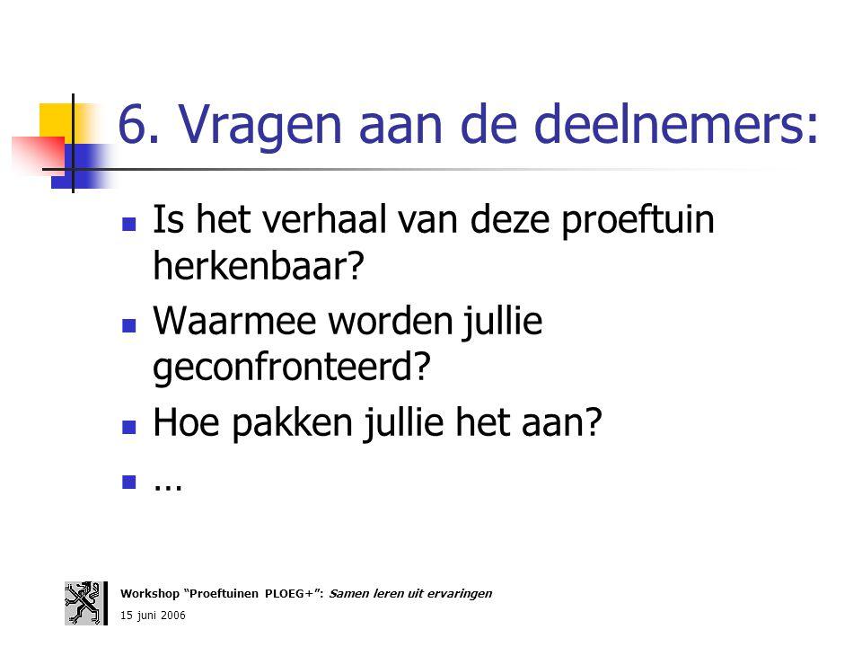 6. Vragen aan de deelnemers: