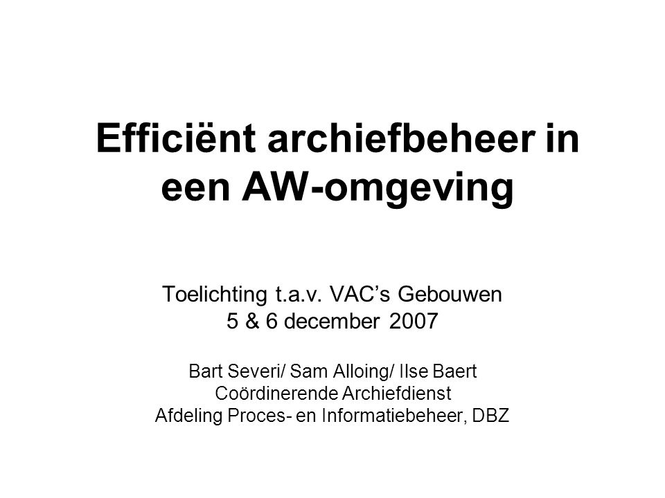 Efficiënt archiefbeheer in een AW-omgeving