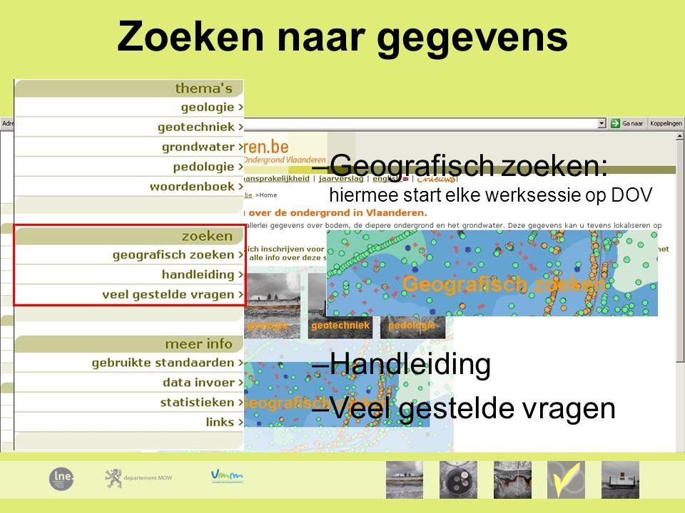 Zoeken naar gegevens Geografisch zoeken: hiermee start elke werksessie op DOV.