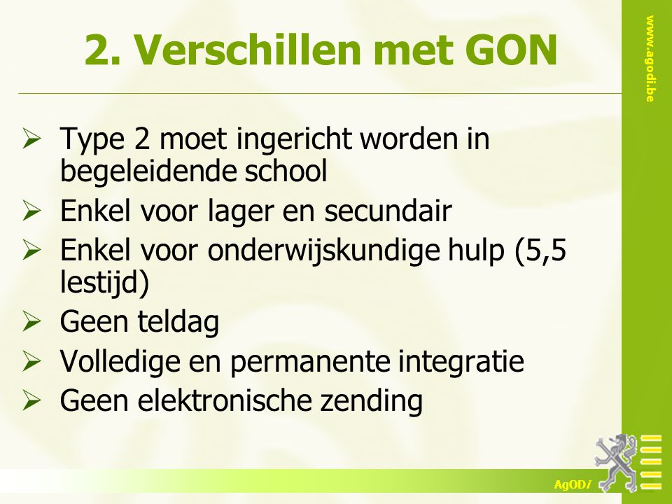 2. Verschillen met GON Type 2 moet ingericht worden in begeleidende school. Enkel voor lager en secundair.
