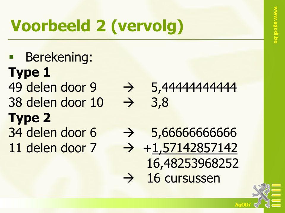 Voorbeeld 2 (vervolg) Berekening: Type 1