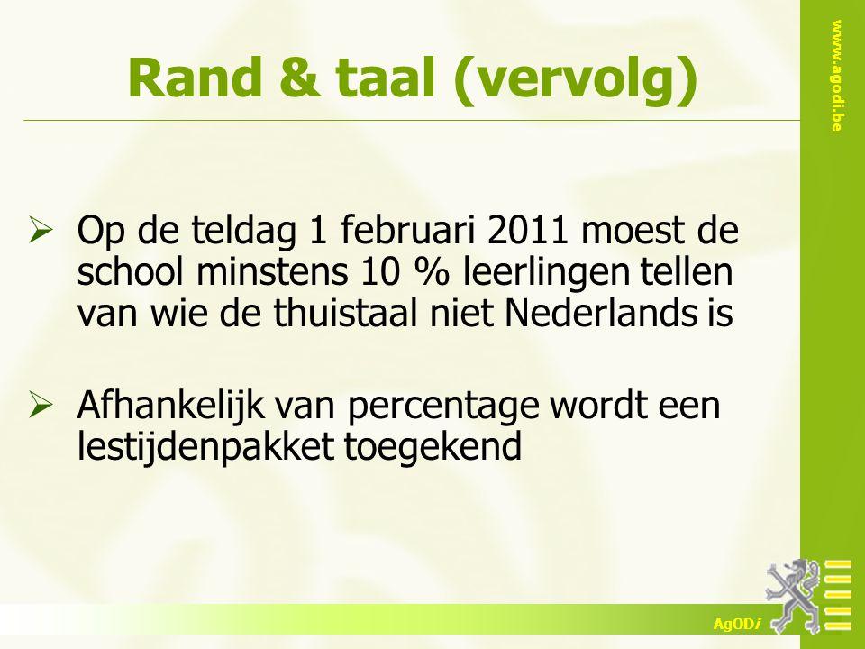Rand & taal (vervolg) Op de teldag 1 februari 2011 moest de school minstens 10 % leerlingen tellen van wie de thuistaal niet Nederlands is.