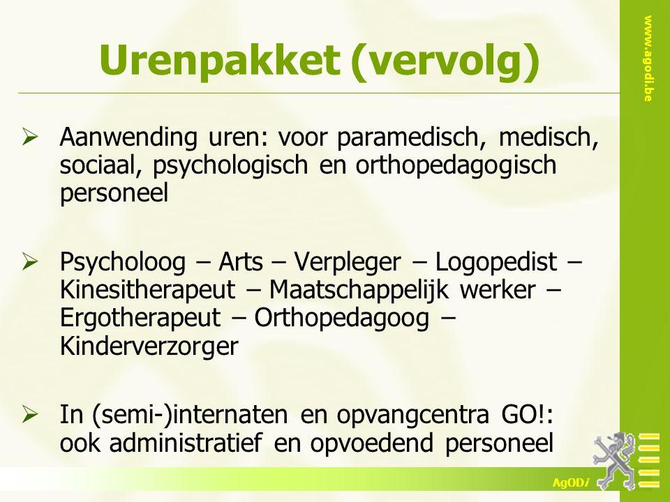 Urenpakket (vervolg) Aanwending uren: voor paramedisch, medisch, sociaal, psychologisch en orthopedagogisch personeel.