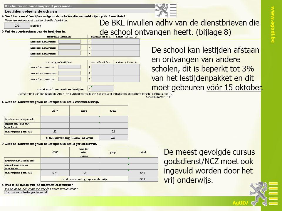 De BKL invullen adhv van de dienstbrieven die de school ontvangen heeft. (bijlage 8)