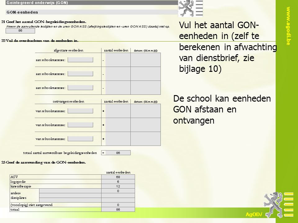 Vul het aantal GON-eenheden in (zelf te berekenen in afwachting van dienstbrief, zie bijlage 10)