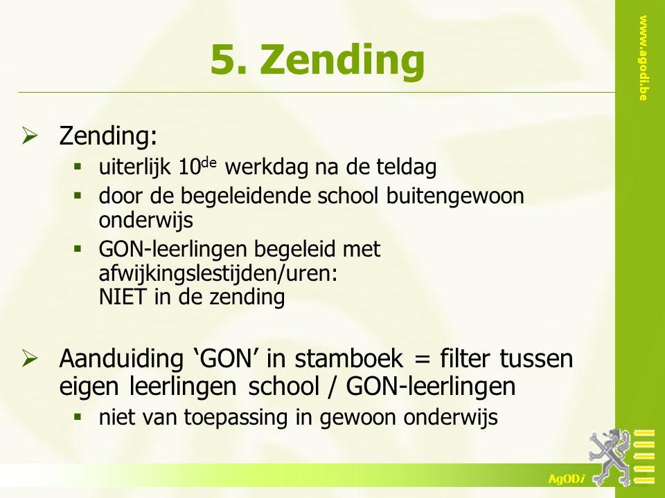 5. Zending Zending: uiterlijk 10de werkdag na de teldag. door de begeleidende school buitengewoon onderwijs.