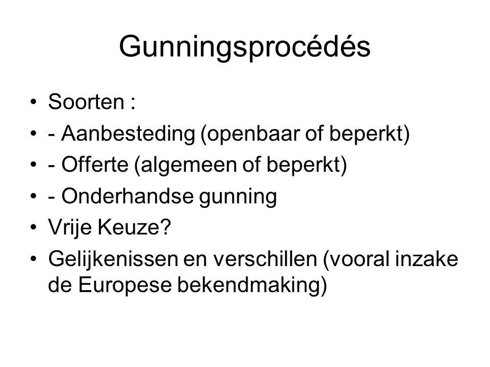Gunningsprocédés Soorten : - Aanbesteding (openbaar of beperkt)