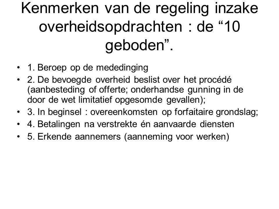 Kenmerken van de regeling inzake overheidsopdrachten : de 10 geboden .