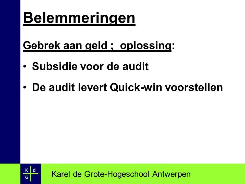 Belemmeringen Gebrek aan geld ; oplossing: Subsidie voor de audit