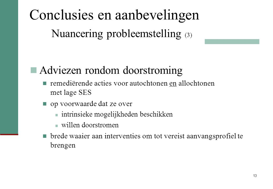 Conclusies en aanbevelingen Nuancering probleemstelling (3)