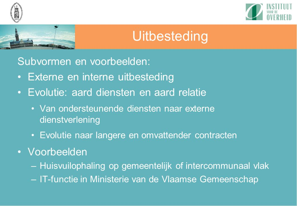 Uitbesteding Subvormen en voorbeelden: Externe en interne uitbesteding