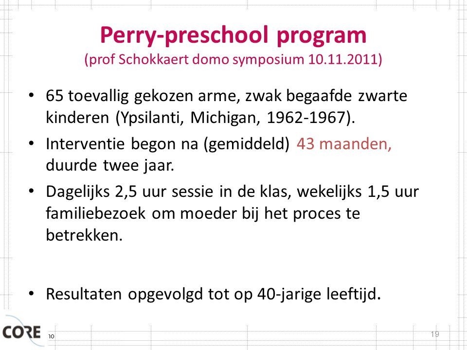 Perry-preschool program (prof Schokkaert domo symposium 10.11.2011)