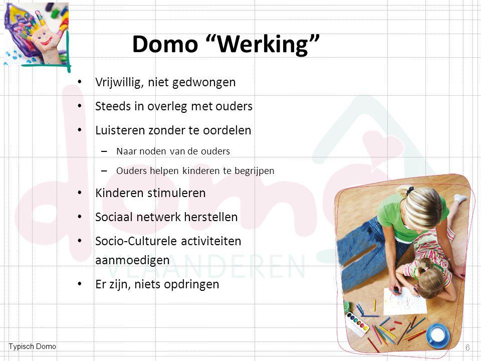 Domo Werking Vrijwillig, niet gedwongen Steeds in overleg met ouders