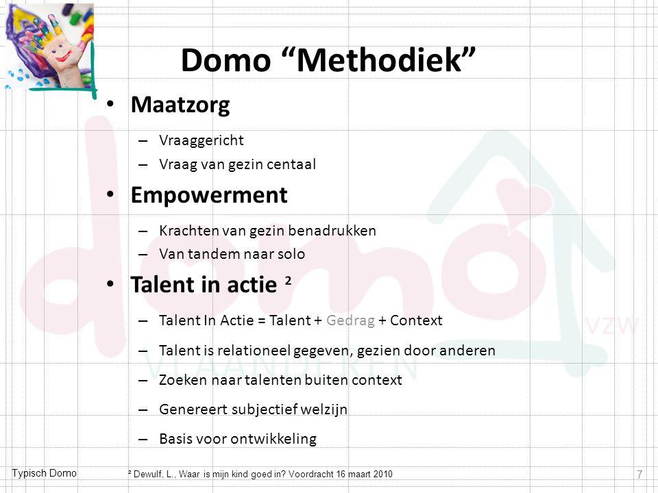 Domo Methodiek Maatzorg Empowerment Talent in actie ² Vraaggericht