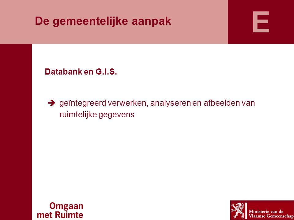 E De gemeentelijke aanpak Databank en G.I.S.