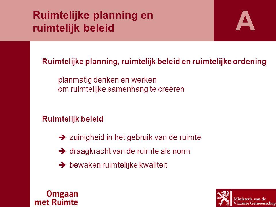 A Ruimtelijke planning en ruimtelijk beleid