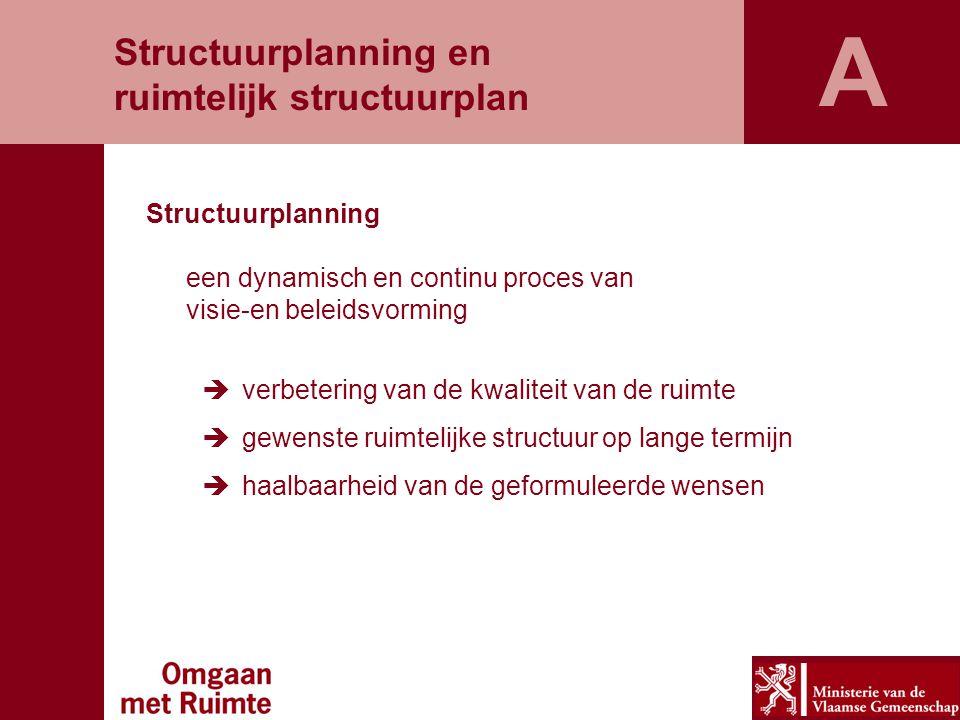 A Structuurplanning en ruimtelijk structuurplan Structuurplanning