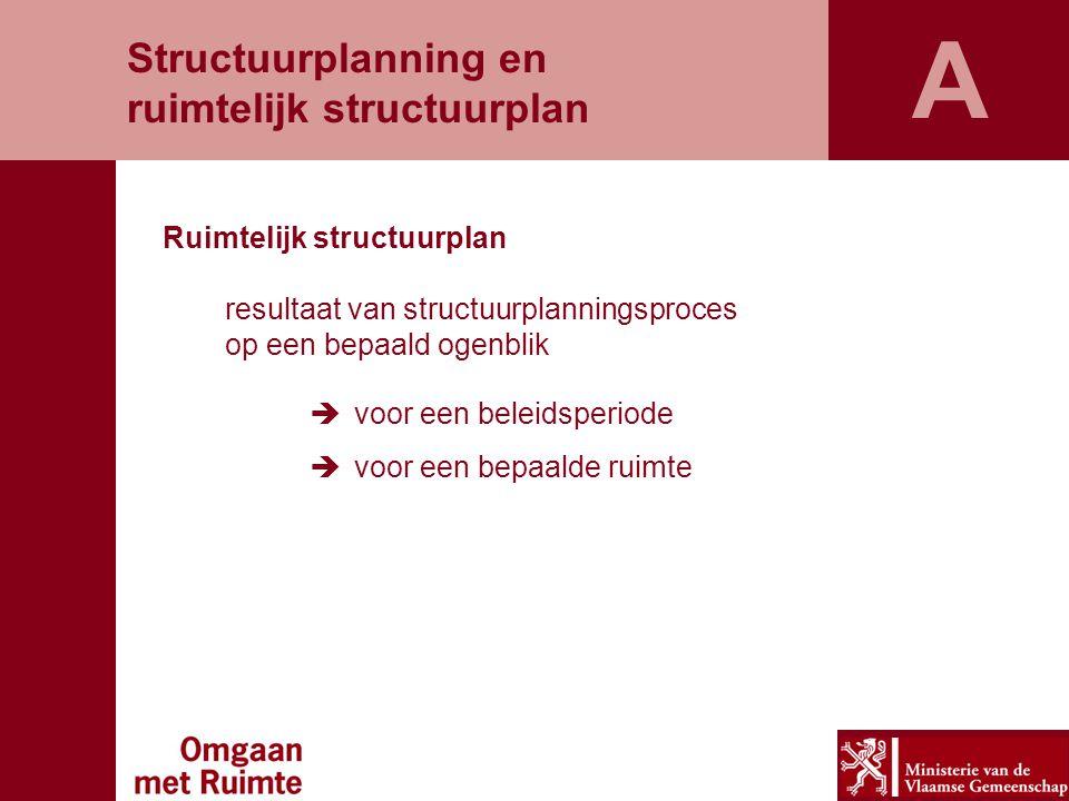 A Structuurplanning en ruimtelijk structuurplan