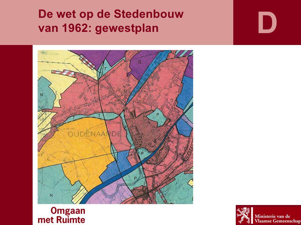 D De wet op de Stedenbouw van 1962: gewestplan