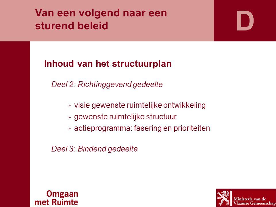 D Van een volgend naar een sturend beleid Inhoud van het structuurplan