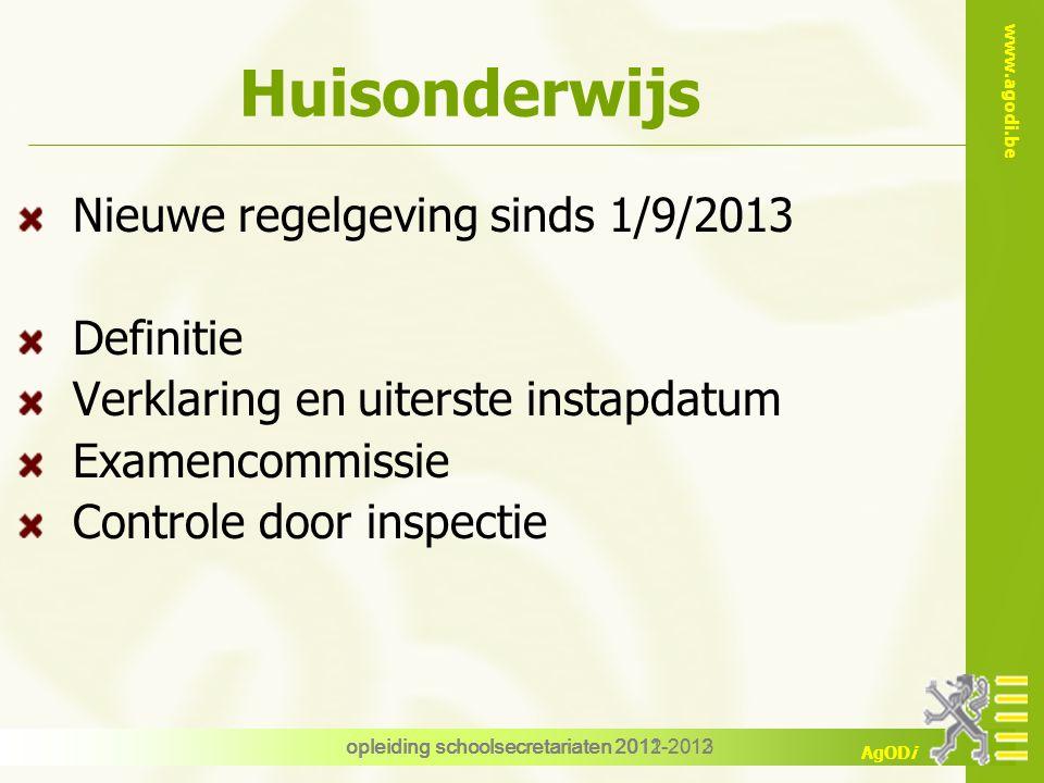 Huisonderwijs Nieuwe regelgeving sinds 1/9/2013 Definitie