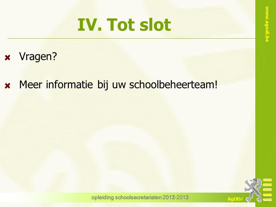 IV. Tot slot Vragen Meer informatie bij uw schoolbeheerteam!
