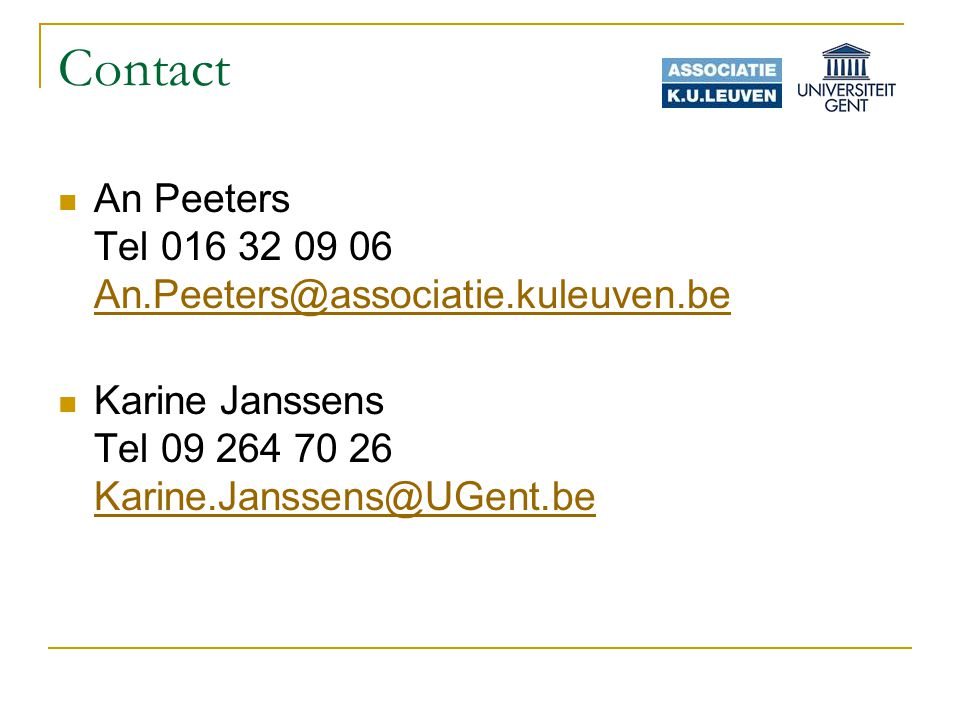Contact An Peeters Tel 016 32 09 06 An.Peeters@associatie.kuleuven.be