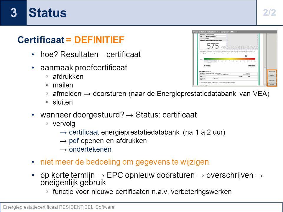 3 Status 2/2 Certificaat = DEFINITIEF hoe Resultaten – certificaat