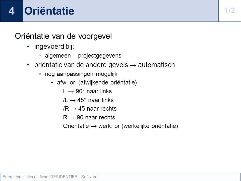 4 Oriëntatie 1/2 Oriëntatie van de voorgevel ingevoerd bij: