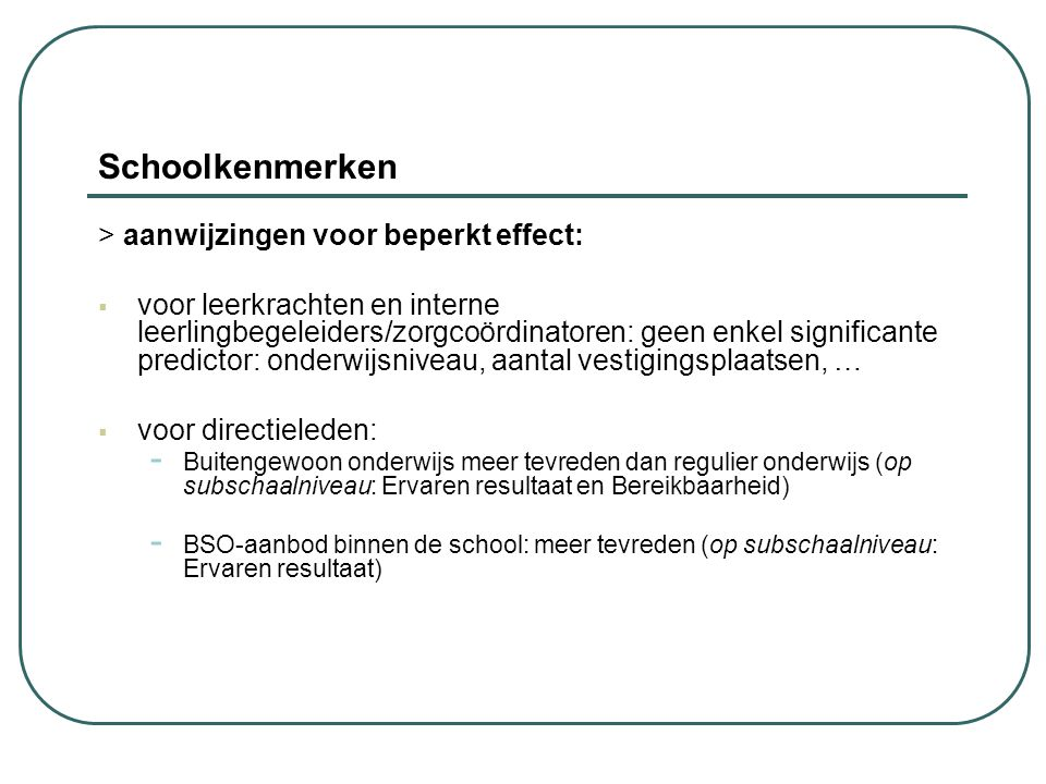 Schoolkenmerken > aanwijzingen voor beperkt effect: