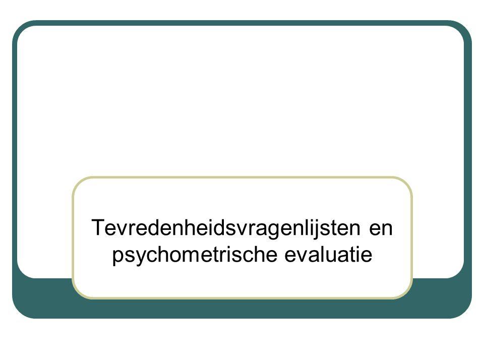Tevredenheidsvragenlijsten en psychometrische evaluatie