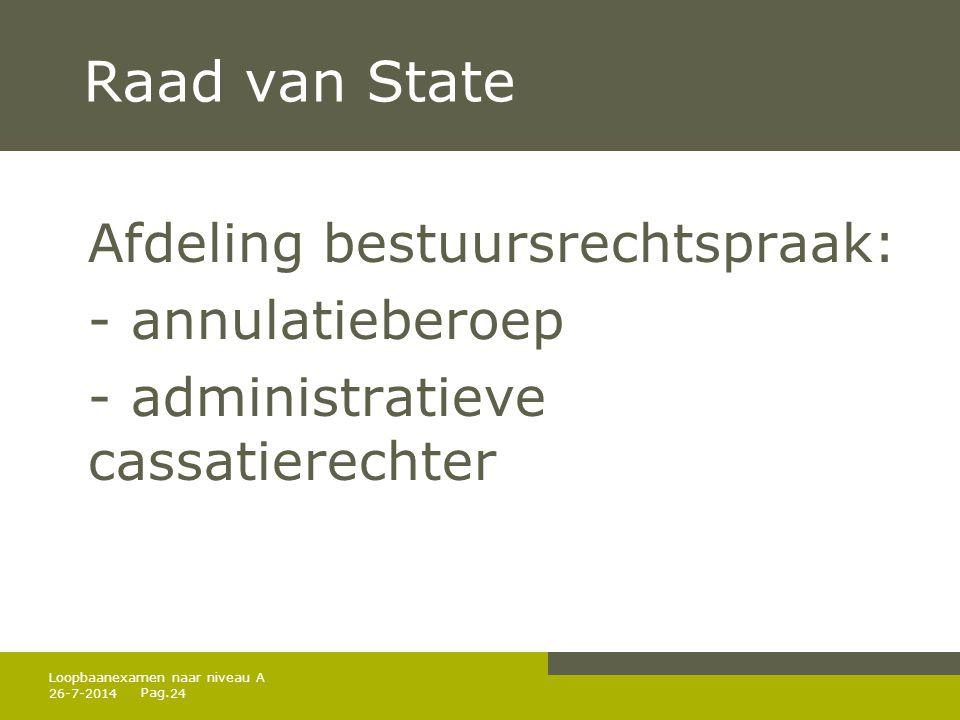 Raad van State Afdeling bestuursrechtspraak: - annulatieberoep