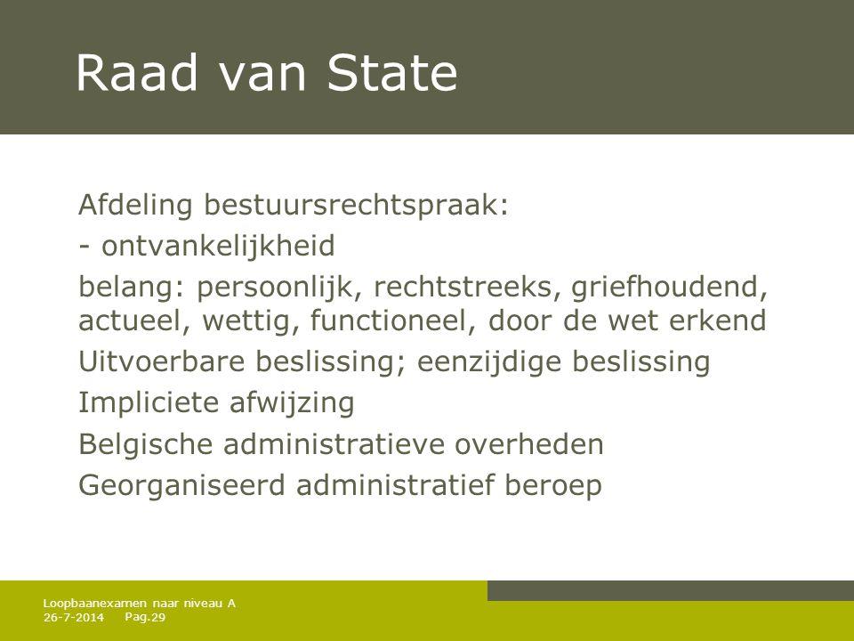Raad van State Afdeling bestuursrechtspraak: - ontvankelijkheid
