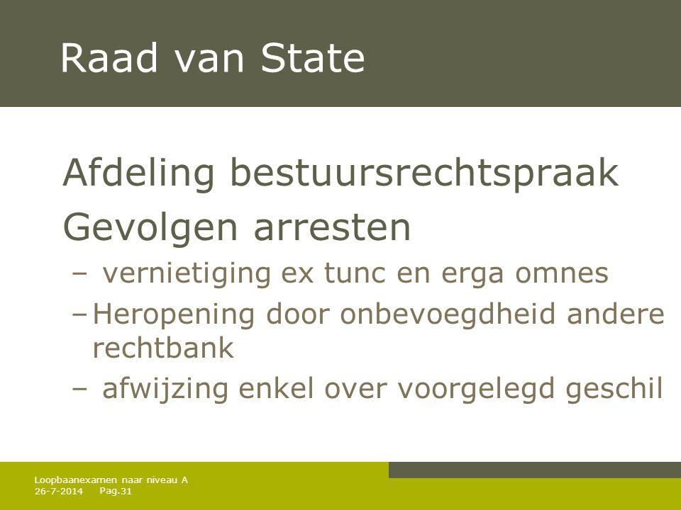 Raad van State Afdeling bestuursrechtspraak Gevolgen arresten