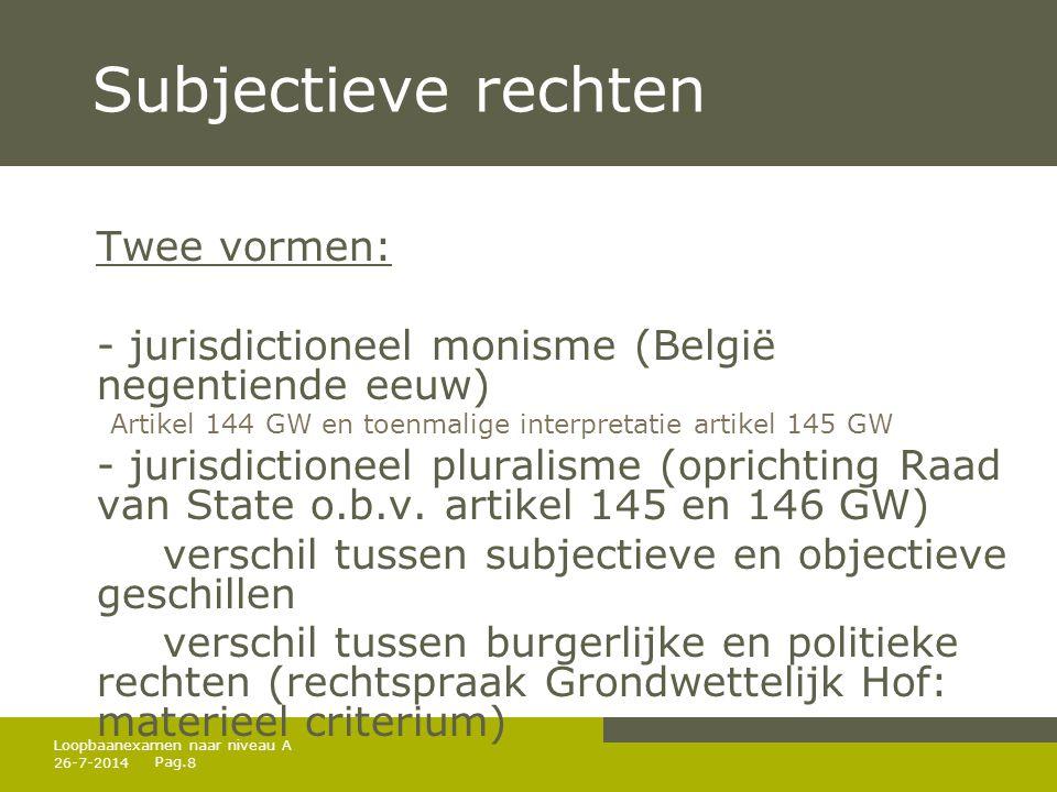 Subjectieve rechten Twee vormen: