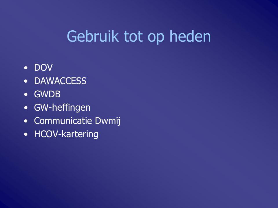 Gebruik tot op heden DOV DAWACCESS GWDB GW-heffingen