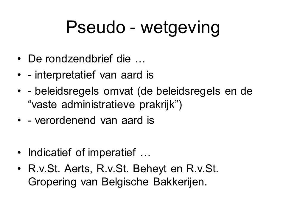 Pseudo - wetgeving De rondzendbrief die … - interpretatief van aard is