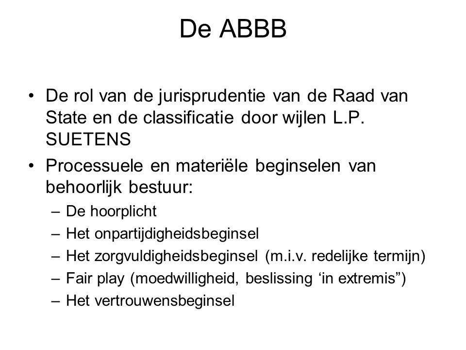 De ABBB De rol van de jurisprudentie van de Raad van State en de classificatie door wijlen L.P. SUETENS.