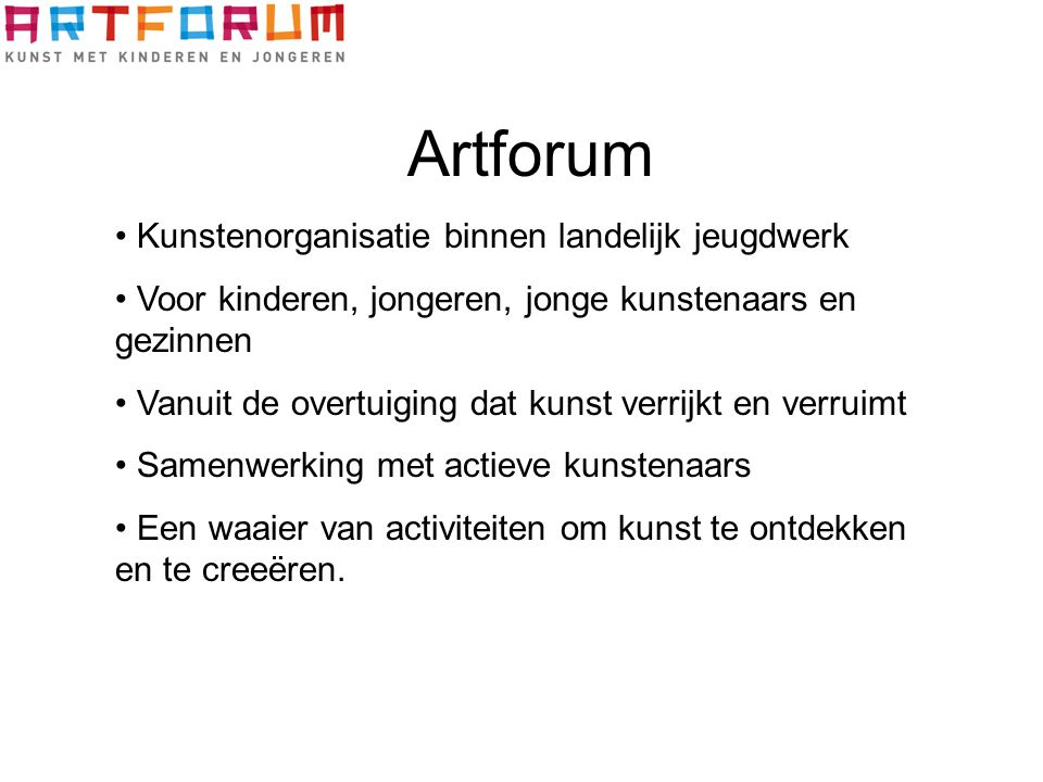 Artforum Kunstenorganisatie binnen landelijk jeugdwerk