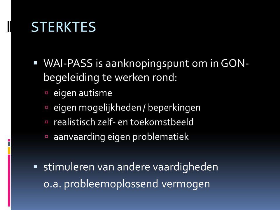 STERKTES WAI-PASS is aanknopingspunt om in GON- begeleiding te werken rond: eigen autisme. eigen mogelijkheden / beperkingen.