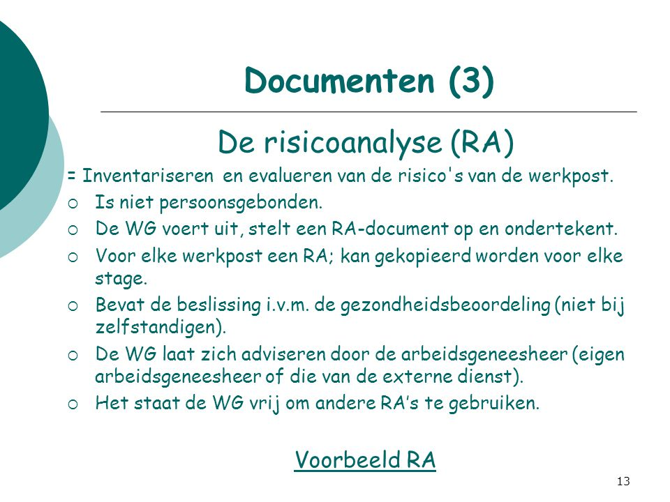 Documenten (3) De risicoanalyse (RA) Voorbeeld RA