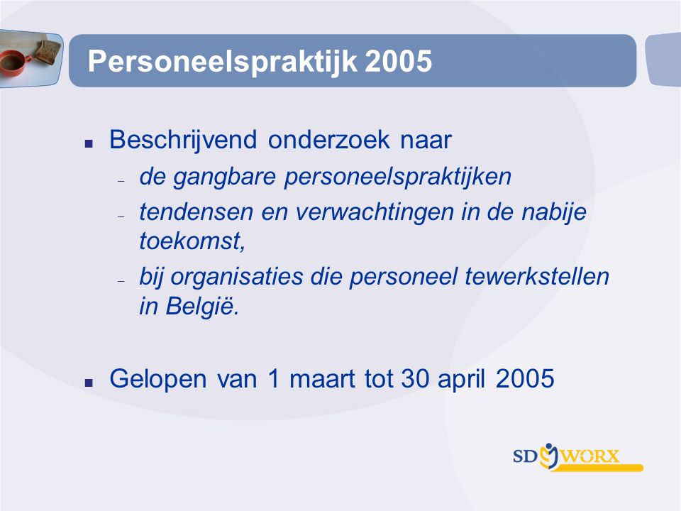 Personeelspraktijk 2005 Beschrijvend onderzoek naar