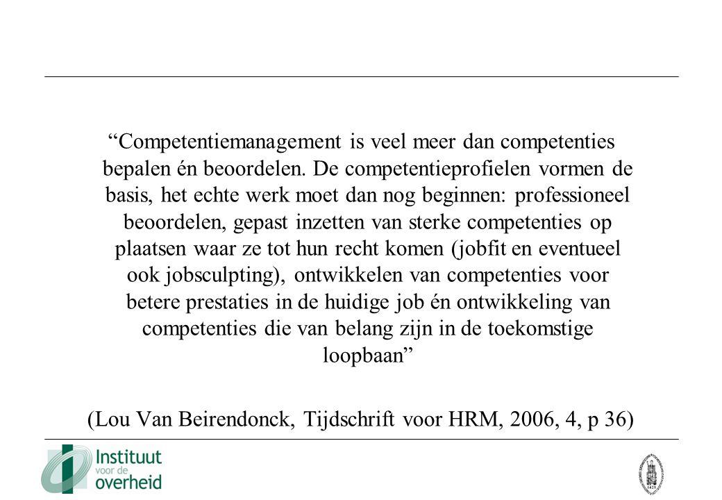 (Lou Van Beirendonck, Tijdschrift voor HRM, 2006, 4, p 36)