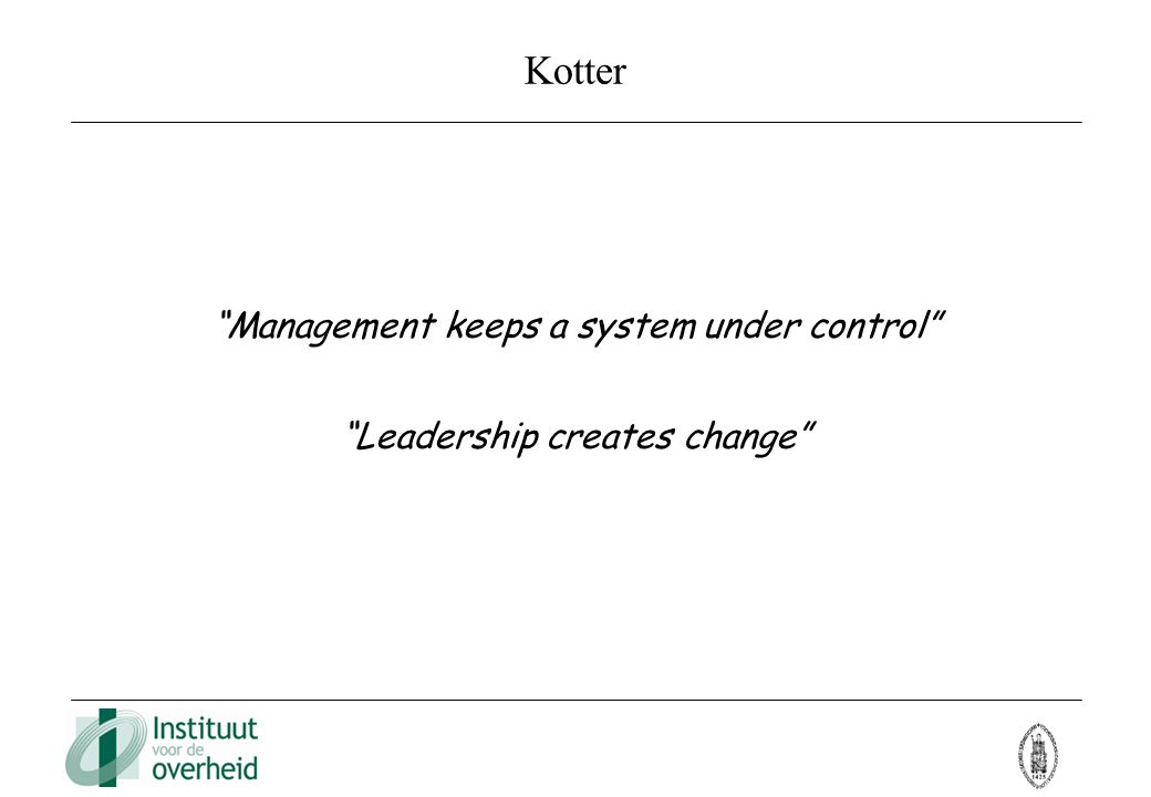 Kotter Management keeps a system under control