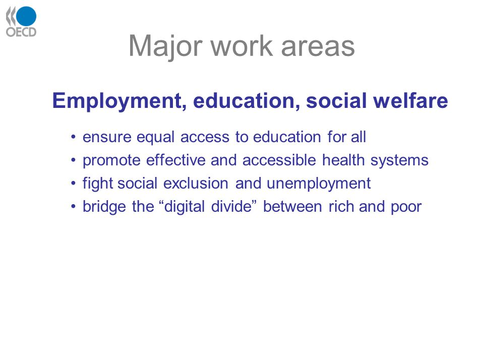 Major work areas Employment, education, social welfare