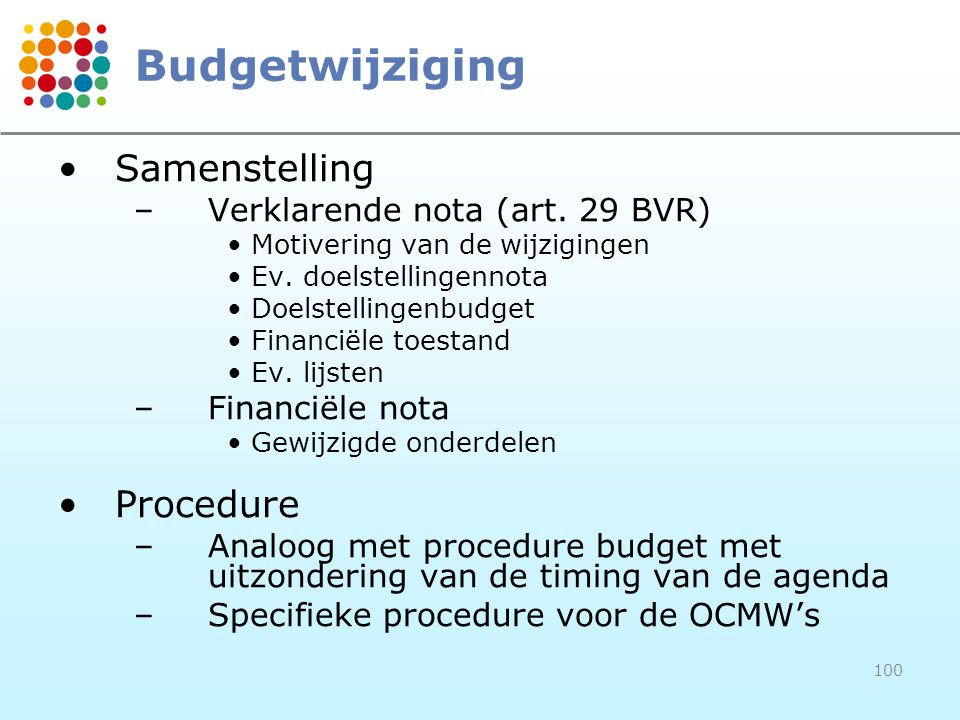 Budgetwijziging Samenstelling Procedure Verklarende nota (art. 29 BVR)