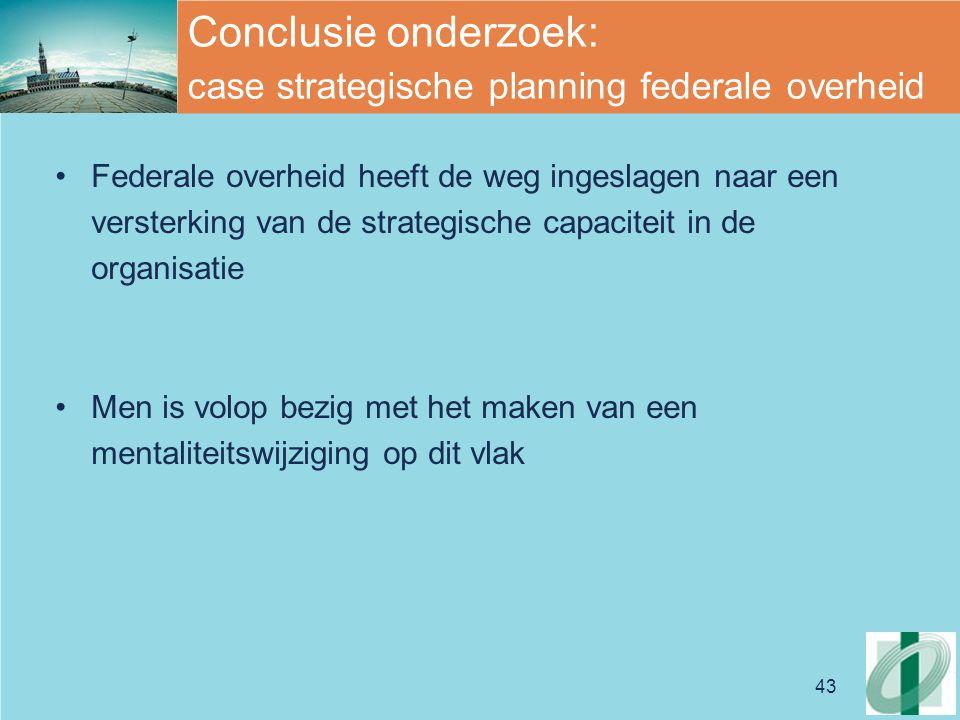 Conclusie onderzoek: case strategische planning federale overheid