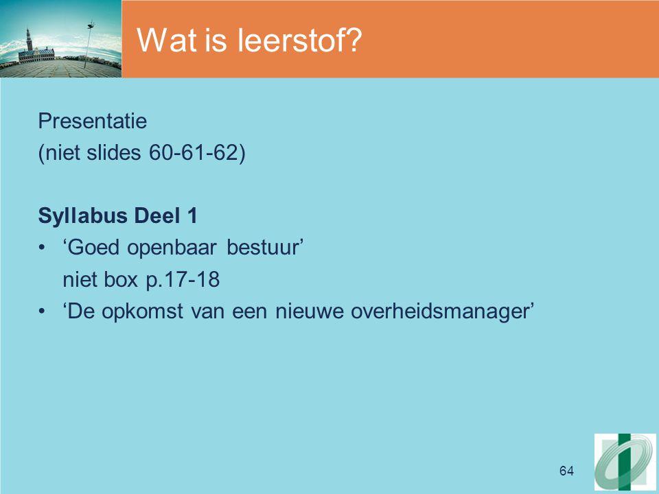 Wat is leerstof Presentatie (niet slides 60-61-62) Syllabus Deel 1