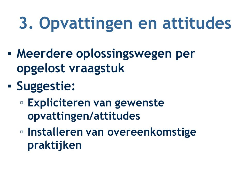 3. Opvattingen en attitudes